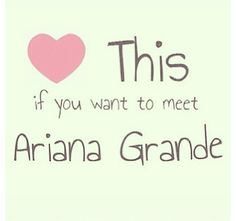 Like and pin if you want to meet Ariana Grande!