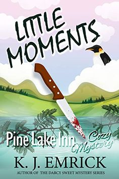 "Read ""Little Moments Pine Lake Inn Cozy Mystery, by K. Emrick available from Rakuten Kobo. Mystery, murder, and a penguin. Mystery Series, Mystery Books, Television Program, Cozy Mysteries, Agatha Christie, Free Kindle Books, Audiobooks, Ebooks, This Book"