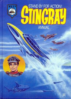 Stingray Annual cover by Steve Kyte(? Timeless Series, Thunderbirds Are Go, Classic Sci Fi, Hero's Journey, Kids Tv, Old Tv Shows, Star Wars, Animation, Music Tv