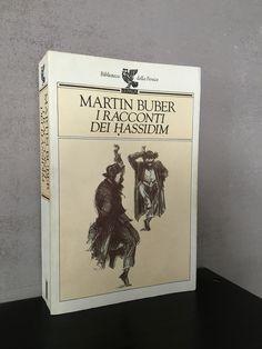 """""""I racconti dei Hassidim"""" Martin Buber, seconda edizione Guanda, 1992 (la prima è la Longanesi del 1962)"""