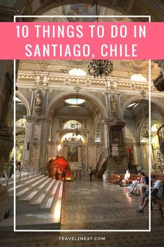 things to do in santiago chile 10 things to do in Santiago Chile  Chile Travel  In unserem Blog viel mehr Informationen  https://storelatina.com/chile/travelling  #чылі #Чиле #ቂል #Cílio