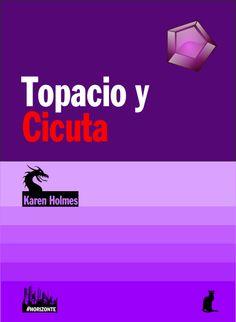 Topacio y Cicuta, Karen Holmes @Karen_H_W