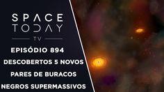 Descobertos 5 Novos Pares de Buracos Negros Supermassivos - Space Today ...