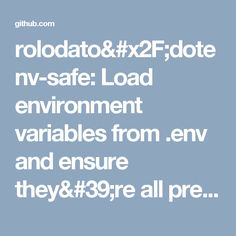 rolodato/dotenv-safe: Load environment variables from .env and ensure they're all present