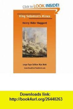 King Solomons Mines (9781425025328) Henry Rider Haggard , ISBN-10: 1425025323  , ISBN-13: 978-1425025328 ,  , tutorials , pdf , ebook , torrent , downloads , rapidshare , filesonic , hotfile , megaupload , fileserve