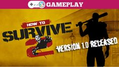 How to Survive 2 Gameplay