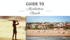 The Agency's Guide to Manhattan Beach.