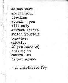 healing is controlled by you alone. [d. antoinette foy]