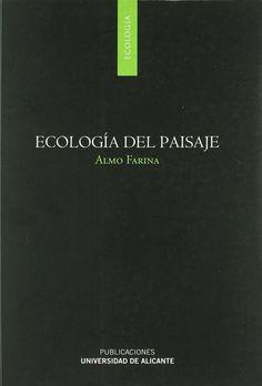 Ecología del paisaje / Almo Farina