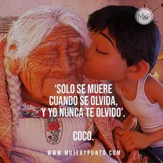 Morir & Olvidar (Coco) Sad Quotes, Love Quotes, Inspirational Quotes, Crush Quotes, Motivational, Fran Fine, Grandma Quotes, Husband Quotes, Quotes En Espanol