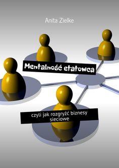 Mentalność etatowca - Anita Zielke — Ridero
