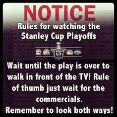 Not just Stanley Cup Playoff Rules. This applies to every hockey game whether you are at home watching or in the stadium. Even my sons know this! Blackhawks Hockey, Chicago Blackhawks, Funny Hockey Memes, Hockey Rules, Hockey Sayings, Lets Go Pens, Hockey Season, Stanley Cup Playoffs, Just A Game