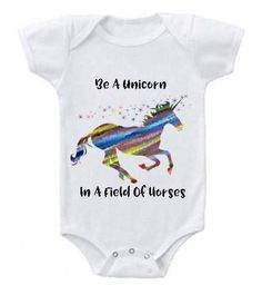 Be A Unicorn In A Field of Horses Baby Bodysuit