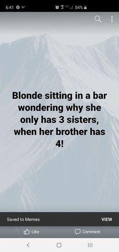 Blonde Jokes, Her Brother, Boarding Pass, Sisters, Memes, Blond Jokes, Daughters, Big Sisters, Meme
