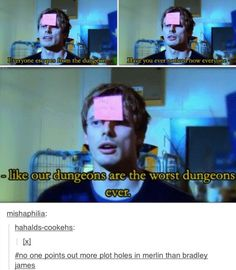 No one points out more plotholes than Bradley James