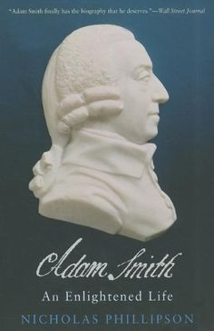 Adam Smith: An Enlightened Life (The Lewis Walpole Series in Eighteenth-C) by Nicholas Phillipson. $19.19. Publisher: Yale University Press (January 10, 2012). Series - The Lewis Walpole Series in Eighteenth-C. Publication: January 10, 2012. Save 17% Off!