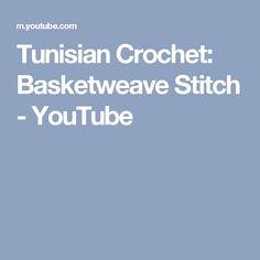 Tunisian Crochet: Basketweave Stitch - YouTube