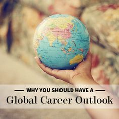 Why You Should Have a Global Career Outlook