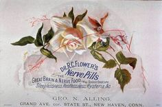 Flower's Nerve Pills - Digital Collections - National Library of Medicine Neurology, Psychiatry, Pills, The Cure, Medicine, Flowers, Apothecary, Bathroom Accessories, Depression