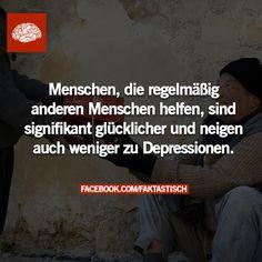 Menschen, die regelmäßig anderen Menschen helfen, sind signifikant glücklicher und neigen auch weniger zu Depressionen.