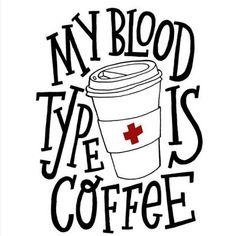 My blood type is coffee - meine Blutgruppe ist Kaffee.