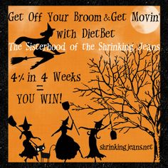 Get off Your Broom & Get Movin'! October DietBet Group Weight Loss Challenge. Join the Sisterhood!