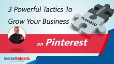 Pinterest - 3 Tips To Grow Your Business