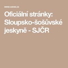 Oficiální stránky: Sloupsko-šošůvské jeskyně - SJČR Cave, Caves