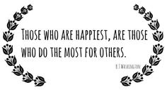 Those who are the happiest, are those who do the most for others. by Booker T. Washington
