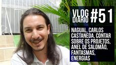 Vlog Diário #51 - nagual, carlos castaneda, contar sobre os projetos, an...