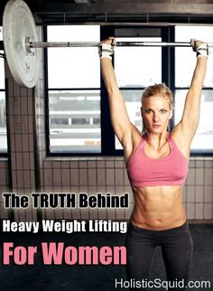 The Truth Behind Heavy Weightlifting For Women - Holistic Squid