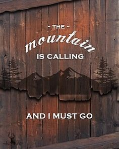 The Mountains are Calling and I Must Go! (via The Weekend Warrior: Have an Adventure! » The Haute Flash)