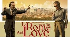 """2012 LA Film Fest Opening Night Film: Woody Allen's """"To Rome With Love""""!"""