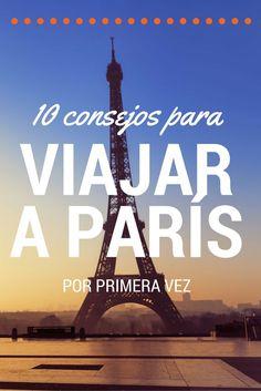 No te pierdas estos 10 #consejos básicos para quien visita #París por primera vez y quiere saber qué hacer en allí. #DespeTips