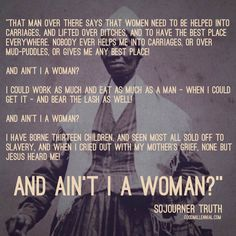 """""""Ain't I A Woman?"""" by Sojourner Truth Celebrate Women's History Month at www.goodmillennial.com"""
