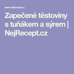 Zapečené těstoviny s tuňákem a sýrem   NejRecept.cz