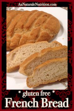 French bread, Ooh, La, La!  (Gluten free!)  This heavenly bread is as good as it looks.  Crunchy on the outside & soft in the middle.  YUM!  by Jenny at www.AuNaturaleNutrition.com