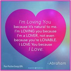 122 Best Abraham Hicks Loveself Love Quotes Images Abraham Hicks