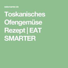Toskanisches Ofengemüse Rezept | EAT SMARTER