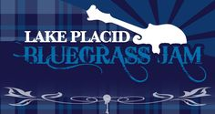 Lake Placid Bluegrass Jam
