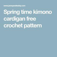 Spring time kimono cardigan free crochet pattern