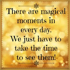 Quotes About Magic Moments