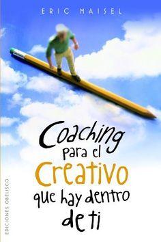 Coaching para el creativo que hay dentro de ti (Spanish Edition) (Coleccion Exito) by Eric Maisel. $19.69. Publication: February 15, 2010. Series - Coleccion Exito. Publisher: Obelisco; Tra edition (February 15, 2010)