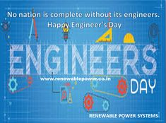 The day is celebrated to recognise and honour the efforts of engineers whose innovations and ideas have made the lives of humans easier