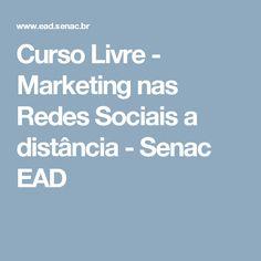 Curso Livre - Marketing nas Redes Sociais a distância - Senac EAD
