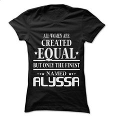 Woman Are Name ALYSSA - 0399 Cool Name Shirt ! - hoodie outfit #design t shirts #custom t shirt design