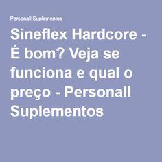 Sineflex Hardcore - É bom? Veja se funciona e qual o preço - Personall Suplementos