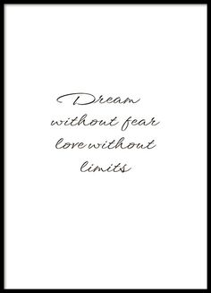 Dream Without Fear, Affiche dans le groupe Affiches / Affiche citation chez Desenio AB Peace Quotes, Mom Quotes, Change Quotes, Quotes To Live By, Life Quotes, No Fear Quotes, Positive Quotes, Motivational Quotes, Inspirational Quotes