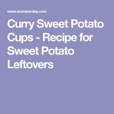 Curry Sweet Potato Cups - Recipe for Sweet Potato Leftovers