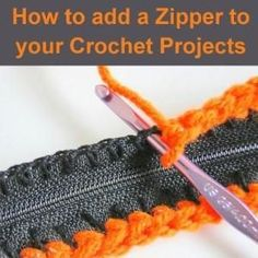 Crochet For Children: How to add a Zipper to your Crochet Projects by bonita